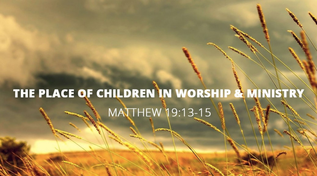 The Place of Children in Worship and Ministry